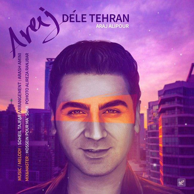 دانلود آهنگ جدید آراج بنام دل تهران
