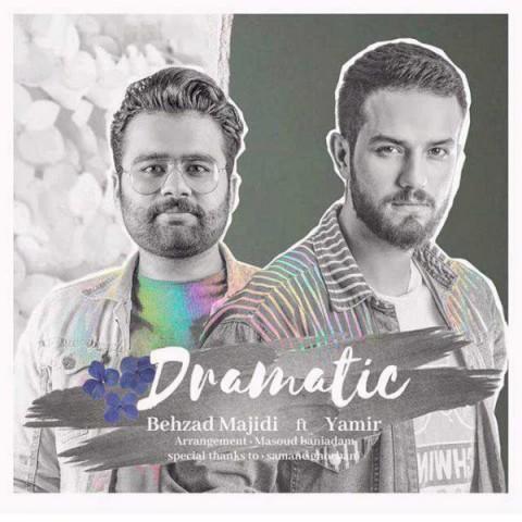 دانلود موزیک جدید بهزاد مجیدی و یامیر دراماتیک