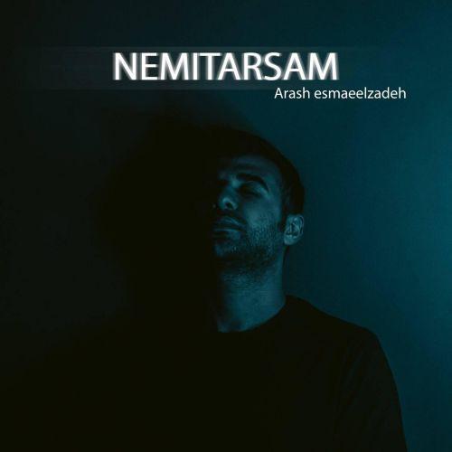 دانلود موزیک جدید آرش اسماعیل زاده نمیترسم